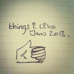 Things I like Jan 2013