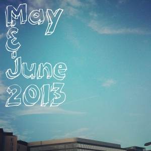Things I loved in may june 2013
